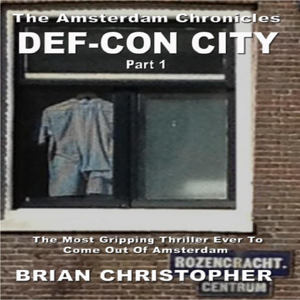 The Amsterdam Chronicles: Def-Con City